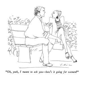 """""""Oh, yeah, I meant to ask you—how's it going for women?"""" - New Yorker Cartoon by Richard Cline"""