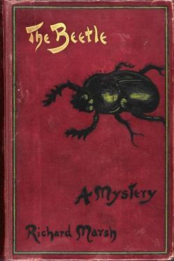 Illustrated Front Cover For a Suburban Horror Story About a Sexually Rapacious Insect Monster by Richard Marsh