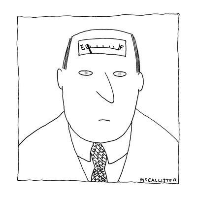 Man has a fuel gauge on his head pointing towards empty. - New Yorker Cartoon