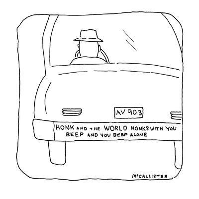"""rear view of a car with a bumper-sticker reading """"Honk and the world honks?"""" - New Yorker Cartoon"""