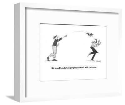 Rick and Linda Geyger play football with their son. - New Yorker Cartoon-William Haefeli-Framed Premium Giclee Print