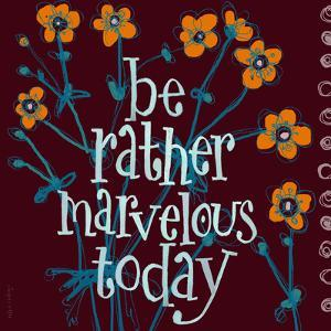 Be Rather Marvelous by Robbin Rawlings