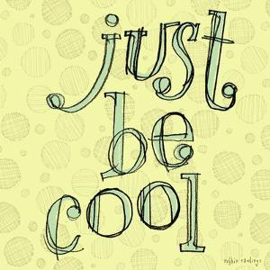 Just Be Cool by Robbin Rawlings
