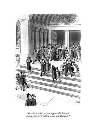 """""""Goodness, what do you suppose the Rector's message for the troubled world?"""" - New Yorker Cartoon"""