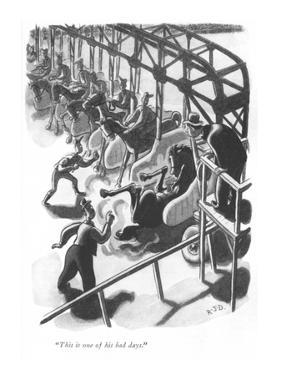 """""""This is one of his bad days."""" - New Yorker Cartoon by Robert J. Day"""