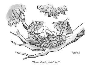 """""""Father drinks, doesn't he?"""" - New Yorker Cartoon by Robert Leighton"""
