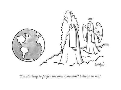 """""""I'm starting to prefer the ones who don't believe in me."""" - New Yorker Cartoon"""