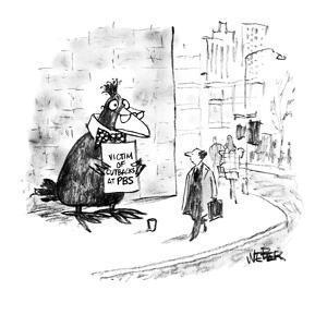 A large bird-puppet stands holding a placard that reads 'VICTIM OF CUTBACK… - New Yorker Cartoon by Robert Weber