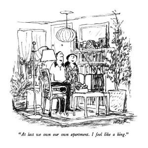 """""""At last we own our own apartment.  I feel like a king."""" - New Yorker Cartoon by Robert Weber"""