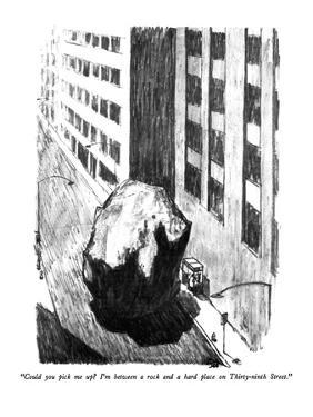 """""""Could you pick me up?  I'm between a rock and a hard place on Thirty-nint?"""" - New Yorker Cartoon by Robert Weber"""
