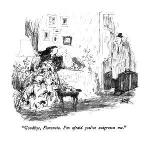 """Goodbye, Florencia.  I'm afraid you've outgrown me."" - New Yorker Cartoon by Robert Weber"