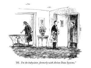 """""""Hi.  I'm the babysitter, formerly with Action Data Systems."""" - New Yorker Cartoon by Robert Weber"""
