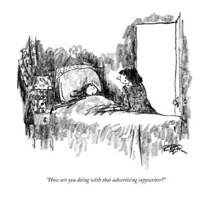 """How are you doing with that advertising copywriter?"" - New Yorker Cartoon by Robert Weber"