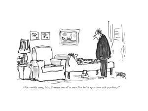 """""""I'm terribly sorry, Mrs. Crumett, but all at once I've had it up to here ?"""" - New Yorker Cartoon by Robert Weber"""