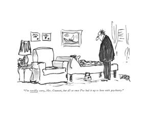 """I'm terribly sorry, Mrs. Crumett, but all at once I've had it up to here …"" - New Yorker Cartoon by Robert Weber"