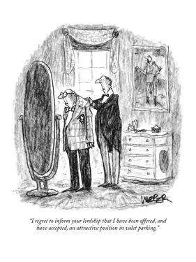 """I regret to inform your lordship that I have been offered, and have accep…"" - New Yorker Cartoon by Robert Weber"