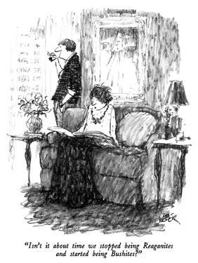 """""""Isn't it about time we stopped being Reaganites and started being Bushite…"""" - New Yorker Cartoon by Robert Weber"""