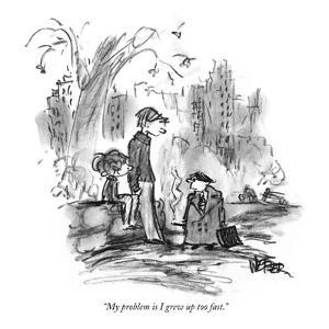 """My problem is I grew up too fast."" - New Yorker Cartoon by Robert Weber"
