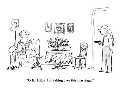 """""""O.K., Hilda, I'm taking over this marriage."""" - New Yorker Cartoon"""