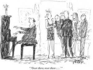 """ 'Over there, over there . . . ' "" - New Yorker Cartoon by Robert Weber"
