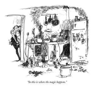 """""""So this is where the magic happens."""" - New Yorker Cartoon by Robert Weber"""