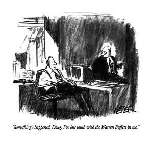 """Something's happened, Doug. I've lost touch with the Warren Buffett in me…"" - New Yorker Cartoon by Robert Weber"