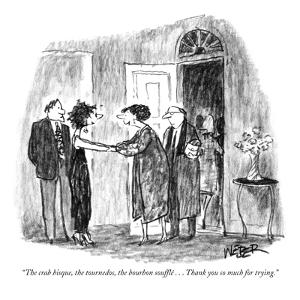 """""""The crab bisque, the tournedos, the bourbon  soufflé . . . Thank you so m…"""" - New Yorker Cartoon by Robert Weber"""