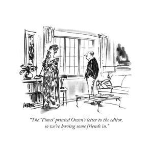 """The 'Times' printed Owen's letter to the editor, so we're having some fri…"" - New Yorker Cartoon by Robert Weber"