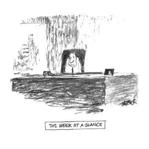 The Week At A Glance' - New Yorker Cartoon by Robert Weber