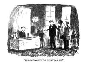 """""""This is Mr. Harrington, our mortgage nerd."""" - New Yorker Cartoon by Robert Weber"""