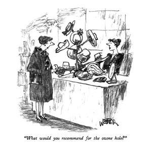 """What would you recommend for the ozone hole?"" - New Yorker Cartoon by Robert Weber"