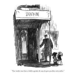"""Your mother must have a hidden agenda, the way she gave you those extra c…"" - New Yorker Cartoon by Robert Weber"