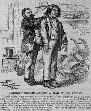 Robinson Crusoe Making a Man of His Friday. Indian Chief. Mr. President, We Call Here To-Day to O