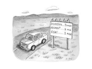 """A driving car passing a sign that says """"DISCUSSION..... 1/4 mile, ARGUMENT... - New Yorker Cartoon by Roz Chast"""