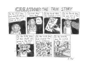 """A panel called """"Creation: The True Story"""" which retells the Genesis creati… - New Yorker Cartoon by Roz Chast"""