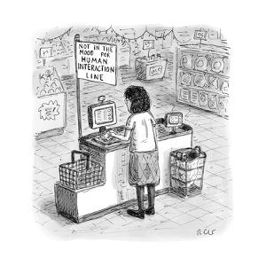 "A woman checks out her groceries at the line indicated ""Not in the Mood fo? - New Yorker Cartoon by Roz Chast"