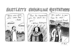 Bartlett's Unfamiliar Quotations - New Yorker Cartoon by Roz Chast