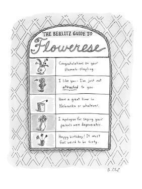 Berlitz Guide to Flowerese. - New Yorker Cartoon by Roz Chast