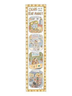 Cigars for the Coming Bear Market'Four drawings showing names of cigars fo? - New Yorker Cartoon by Roz Chast