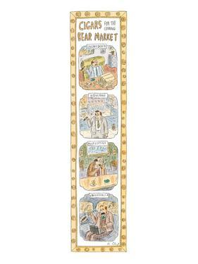 Cigars for the Coming Bear Market'Four drawings showing names of cigars fo… - New Yorker Cartoon by Roz Chast