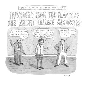 Coming Soon to an Office Near You: Invaders From the Planet of the Recent … - New Yorker Cartoon by Roz Chast