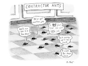 "Contractor ants are leaving a house. Ants' speech bubbles: ""We'll see you …"" - New Yorker Cartoon by Roz Chast"