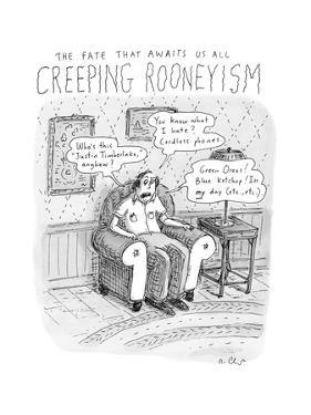 Creeping Rooneyism - New Yorker Cartoon by Roz Chast