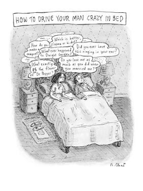 Drive your man crazy - New Yorker Cartoon by Roz Chast