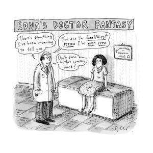 """""""Edna's Doctor Fantasy"""" - New Yorker Cartoon by Roz Chast"""