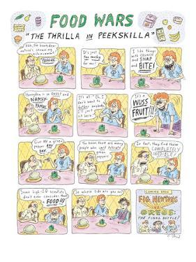 "Food Wars: ""Thrilla in Peekskilla"" - New Yorker Cartoon by Roz Chast"