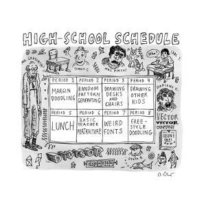High School Schedule - New Yorker Cartoon by Roz Chast