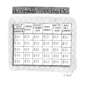 Insomnia Jeopardy - New Yorker Cartoon by Roz Chast