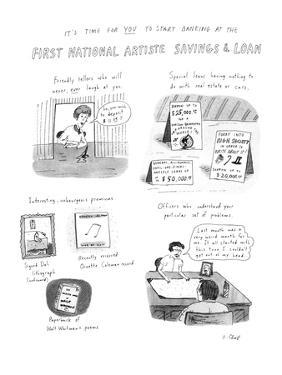 It's Time For You To Start Banking At The First National Artiste Savings &? - New Yorker Cartoon by Roz Chast