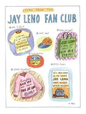 ITEMS FROM THE JAY LENO FAN CLUB - New Yorker Cartoon by Roz Chast